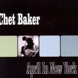 Chet Baker – April in New York
