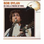 Bob Dylan – He Was A Friend Of Mine