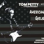 Tom Petty And The Heartbreakers – American Girls (The Legendary Broadcasts)