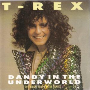 T-Rex – Dandy In The Underworld