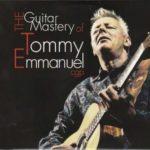 Tommy Emmanuel – The Guitar Mastery Of Tommy Emmanuel
