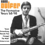 Hans Dulfer – The Formative Years '68-'98