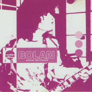 Marc Bolan – Savage Beethoven – Rarities Vol. Three