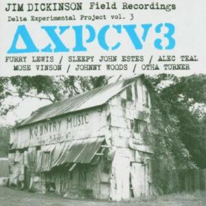 Various – Jim Dickinson Field Recordings: Delta Experimental Project Vol. 3
