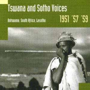 Various – Tswana and Sotho Voices: Botswana, South Africa, Lesotho, 1951, '57, '59