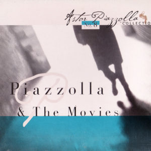 Astor Piazzolla – Piazzolla & The Movies