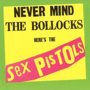 Sex Pistols – Never Mind The Bollocks Here's The Sex Pistols