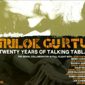 Trilok Gurtu – Twenty Years Of Talking Tabla: The Definitive