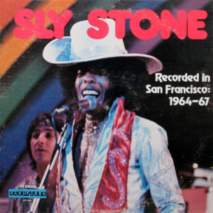 Sly Stone – Recorded In San Francisco 1964-67
