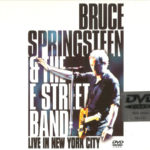 Bruce Springsteen & The E Street Band* – Live In New York City