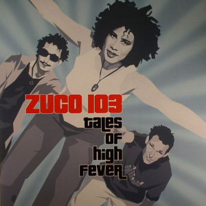 Zuco 103 – Tales Of High Fever
