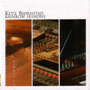 Ketil Bjørnstad – Rainbow Sessions
