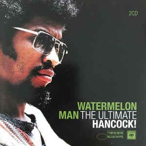 Herbie Hancock – Watermelon Man – The Ultimate Hancock!