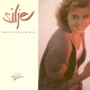 Silje – Tell Me Where You're Going
