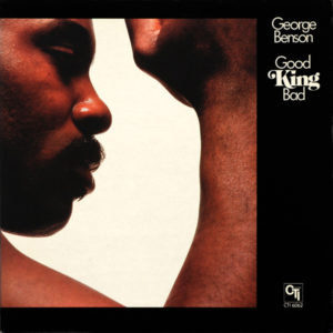 George Benson – Good King Bad