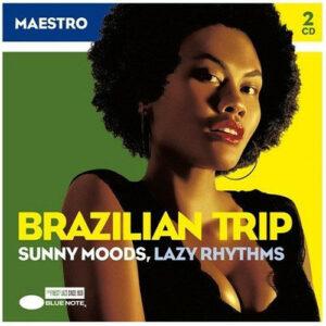 DJ Maestro – Brazilian Trip Sunny Moods/Lazy Rhythms