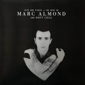Marc Almond And Soft Cell – Hits And Pieces – The Best Of Marc Almond And Soft Cell