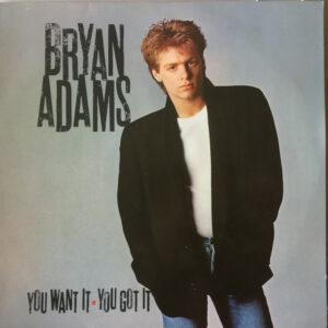 Bryan Adams – You Want It, You Got It