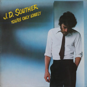 J.D. Souther – You're Only Lonely