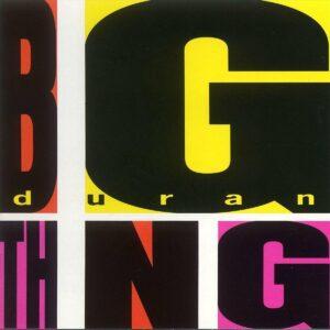 Duran Duran – Big Thing
