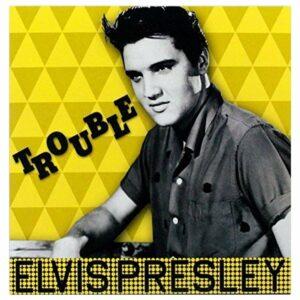 Elvis Presley – Trouble