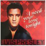 Elvis Presley – I Need Your Love Tonight