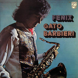 Gato Barbieri – Fenix