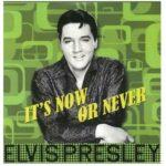 Elvis Presley – It's Now Or Never