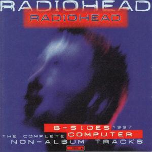 Radiohead – B-Sides Computer (The Complete Non-Album Tracks 1997)