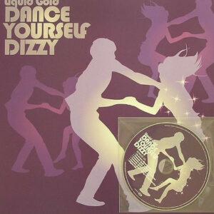 Liquid Gold – Dance Yourself Dizzy