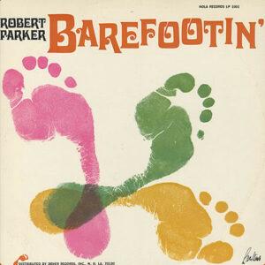 Robert Parker – Barefootin'