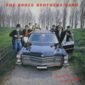 The Booze Brothers Band – If We Don't Go … We Won't Get There