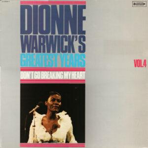 Dionne Warwick – Greatest Years Vol.4 Don't Go Breaking My Heart