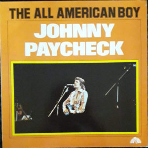 Johnny Paycheck – The All American Boy