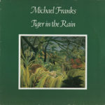 Michael Franks – Tiger In The Rain