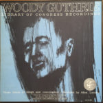 Woody Guthrie – Library Of Congress Recordings