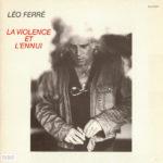 Léo Ferré – La Violence Et L'Ennui