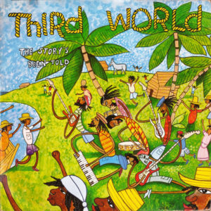 Third World – The Story's Been Told