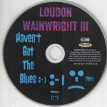 Loudon Wainwright III – Haven't Got The Blues (Yet)