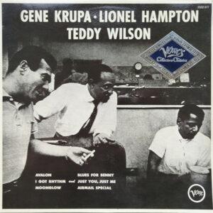 Gene Krupa • Lionel Hampton • Teddy Wilson – Gene Krupa • Lionel Hampton • Teddy Wilson