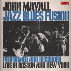 John Mayall – Jazz Blues Fusion