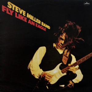 Steve Miller Band – Fly Like An Eagle