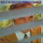 Charles Aznavour – Non, Je N'ai Rien Oublié