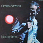 Charles Aznavour – Idiote Je T'Aime…