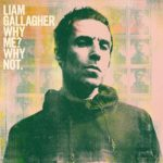 Liam Gallagher – Why Me? Why Not