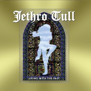 Jethro Tull – Living With The Past