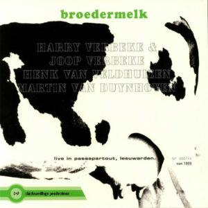 Harry Verbeke, Joop Verbeke, Henk Van Veldhuizen, Martin Van Duynhoven – Broedermelk