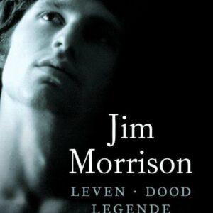 Jim Morrison – Leven . Dood . Legende